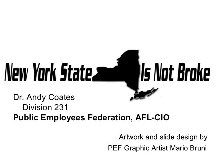 Dr. Andy Coates Division 231 Public Employees Federation, AFL-CIO Artwork and slide design by  PEF Graphic Artist Mario Br...