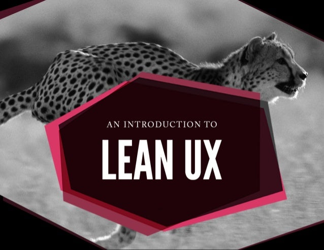 Introduction to Lean Startup & Lean User Experience Design