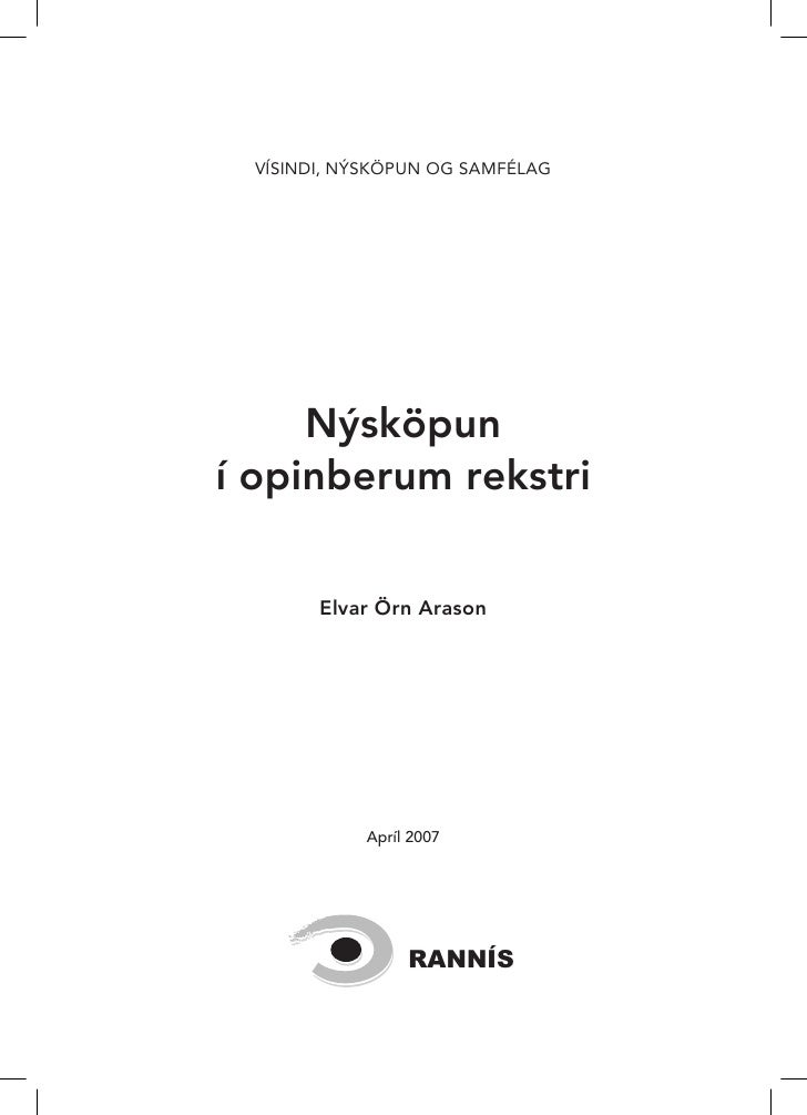 VÍSINDI, NÝSKÖPUN OG SAMFÉLAG          Nýsköpun í opinberum rekstri          Elvar Örn Arason                Apríl 2007   ...