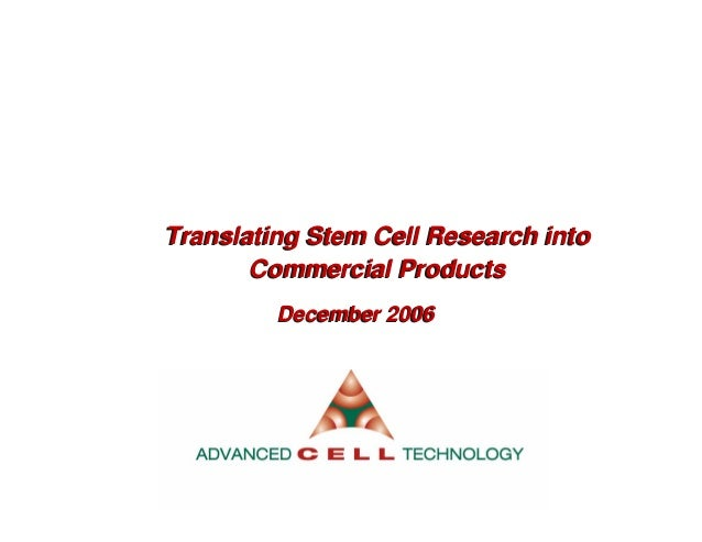 Translating Stem Cell Research intoCommercial ProductsTranslating Stem Cell Research intoCommercial ProductsDecember 2006D...