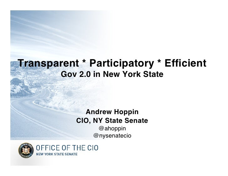 Transparent * Participatory * Efficient         Gov 2.0 in New York State                  Andrew Hoppin             CIO, ...