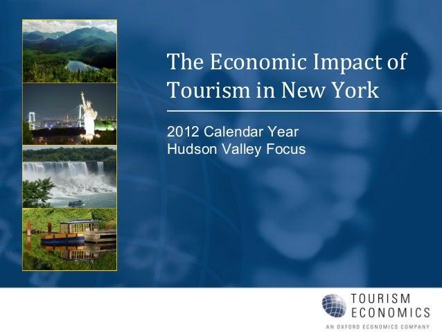 2012 Calendar YearHudson Valley FocusThe Economic Impact ofTourism in New York