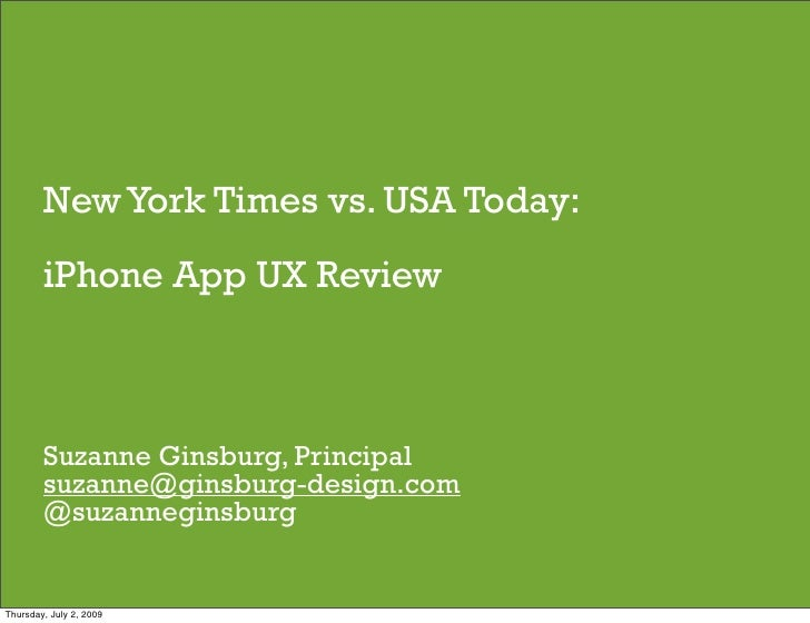 New York Times vs. USA Today:         iPhone App UX Review            Suzanne Ginsburg, Principal         suzanne@ginsburg...