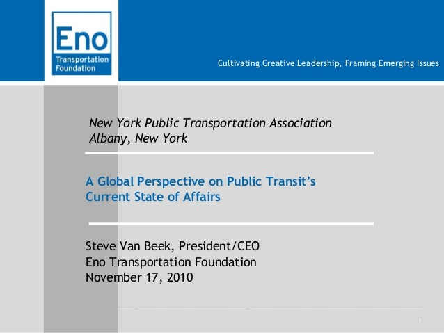 1 Cultivating Creative Leadership, Framing Emerging Issues New York Public Transportation Association Albany, New York A G...