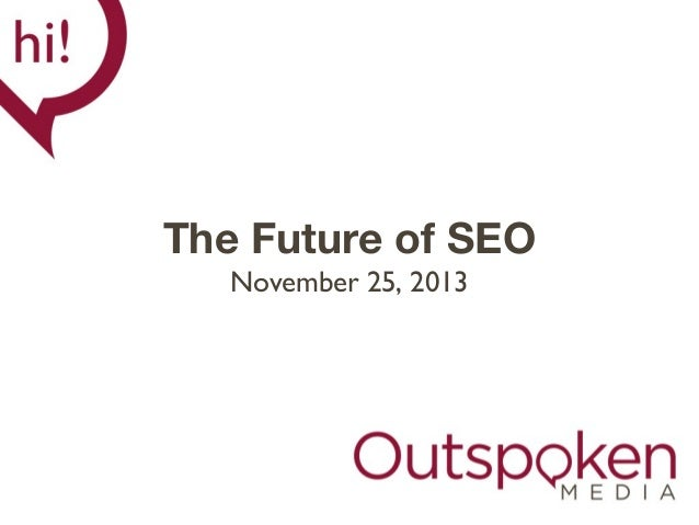 The Future of SEO November 25, 2013