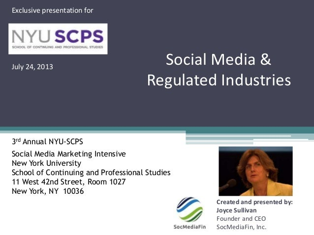Social Media & Regulated Industries Created and presented by: Joyce Sullivan Founder and CEO SocMediaFin, Inc. Exclusive p...