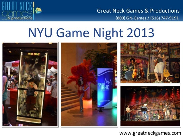(800) GN-Games / (516) 747-9191 www.greatneckgames.com Great Neck Games & Productions NYU Game Night 2013