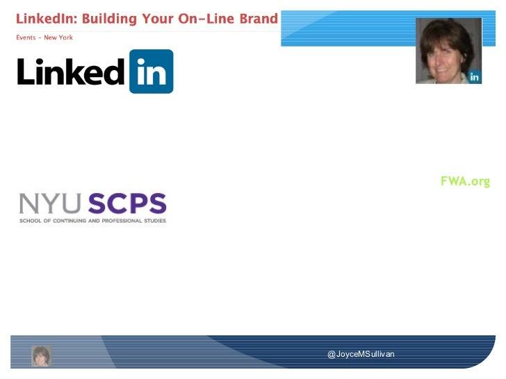 NYU SCPS Joyce Sullivan - Building Your OnLine Brand w LinkedIn_07-27-2011