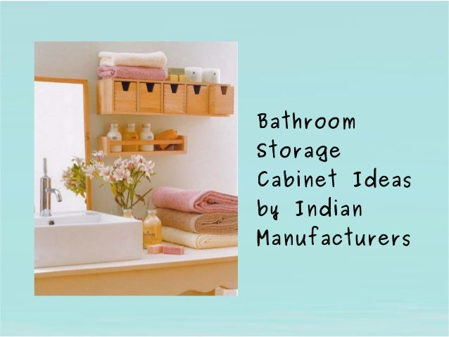 Cool BANGALORE, India  June 28  Organisation Look To The Bathroom, And May Also Serve As A Support For The Bathroom Sink They Are The Pieces Whose Crafting Requires Enough Knowledge Of The Large And Small Bathroom Storage Ideas