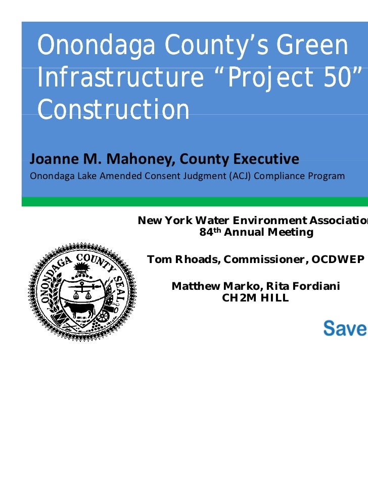 "Onondaga County's Green Infrastructure ""Project 50"" I f            ""P j ConstructionJoanne M. Mahoney, County ExecutiveJoa..."