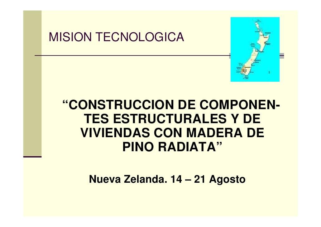"""MISION TECNOLOGICA      """"CONSTRUCCION DE COMPONEN-     TES ESTRUCTURALES Y DE    VIVIENDAS CON MADERA DE          PINO RAD..."""