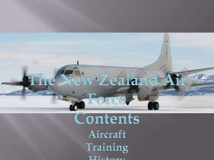The New Zealand Air Force<br />Contents<br />Aircraft <br />Training <br />History <br />