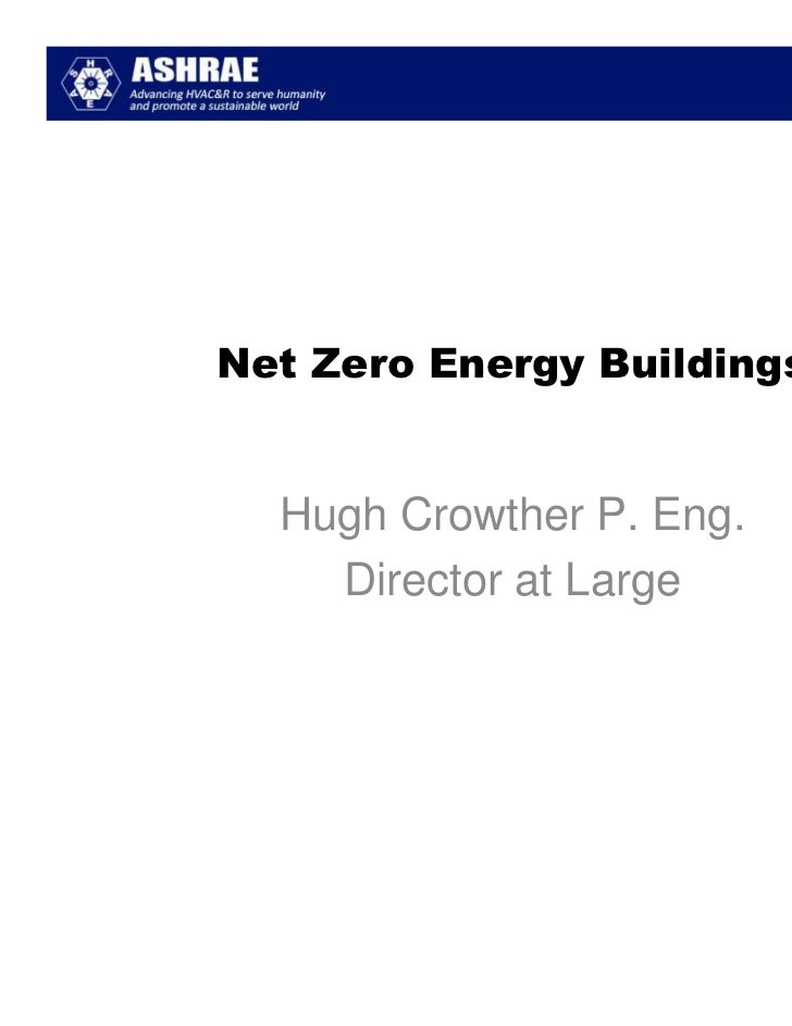 Net Zero Energy Buildings  Hugh Crowther P. Eng.    Director at Large