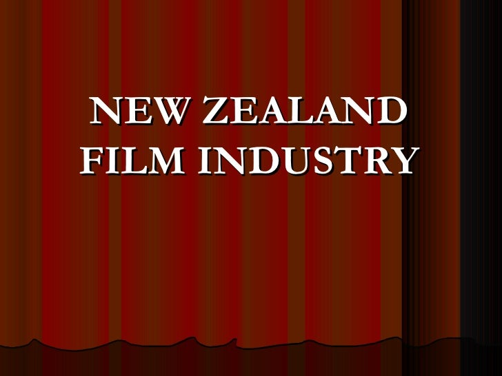 NEW ZEALAND FILM INDUSTRY