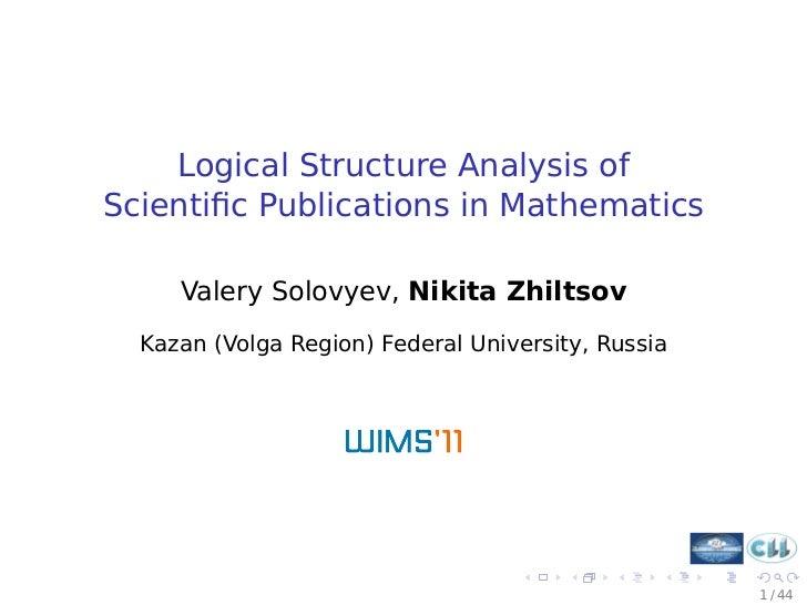 Logical Structure Analysis ofScientific Publications in Mathematics     Valery Solovyev, Nikita Zhiltsov  Kazan (Volga Regi...
