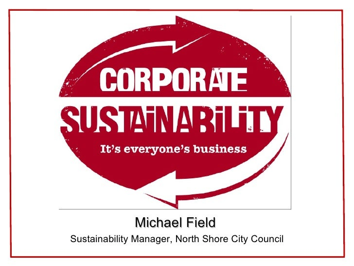 Michael Field   Sustainability Manager, North Shore City Council