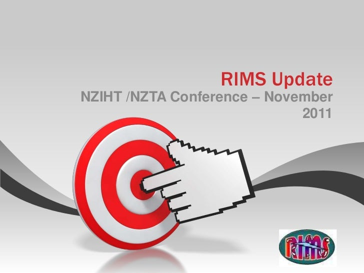 RIMS UpdateNZIHT /NZTA Conference – November                             2011