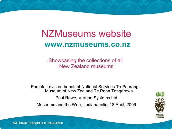 NZMuseums website   www.nzmuseums.co.nz   Showcasing the collections of all  New Zealand museums <ul><li>Pamela Lovis on b...