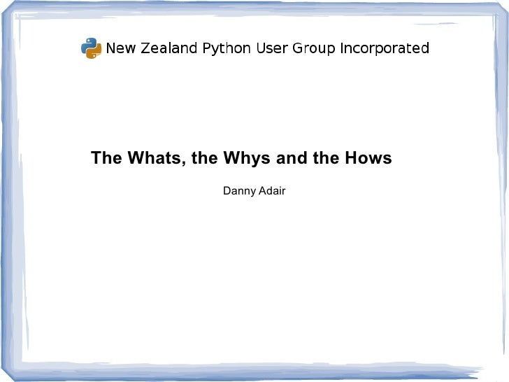 NZPUG - The Whats, the Whys and the Hows