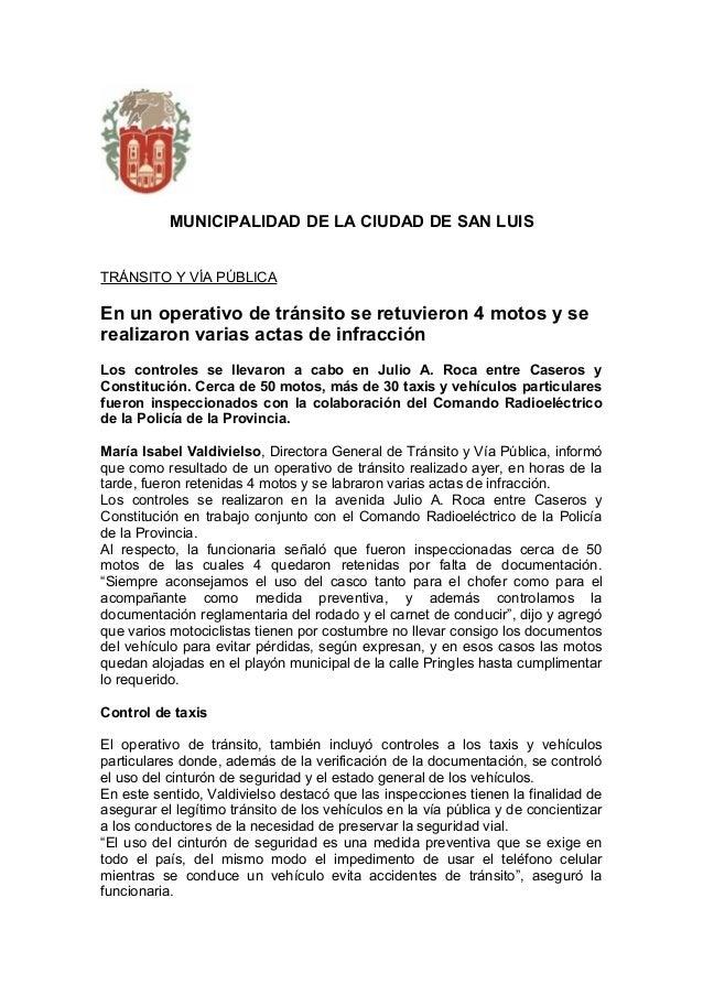 MUNICIPALIDAD DE LA CIUDAD DE SAN LUIS TRÁNSITO Y VÍA PÚBLICA En un operativo de tránsito se retuvieron 4 motos y se reali...