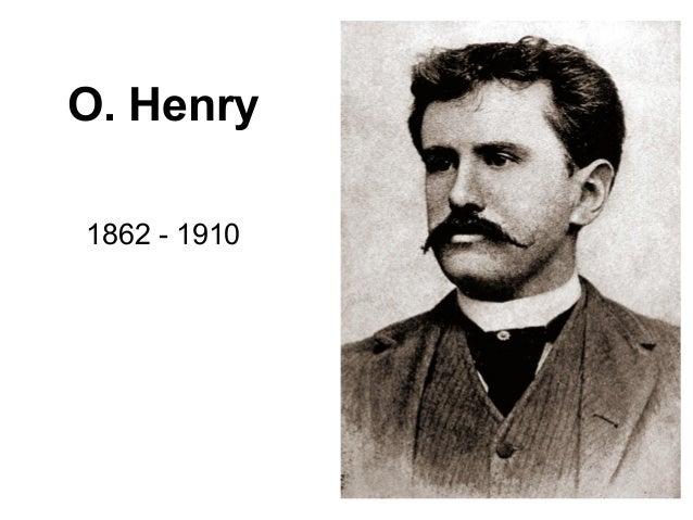 O. Henry 1862 - 1910
