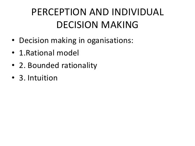 perceptions and decision making Improvement is a proof resume organizational behavior chapter 6 perception and individual decision making student development division management student society 2013.
