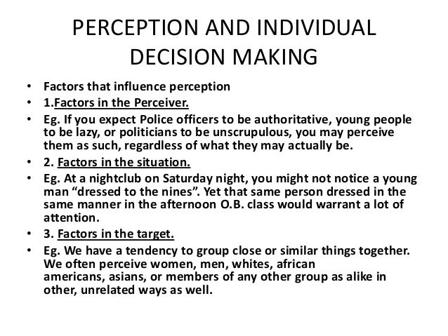 perception and decision making dave armstrong A second-year harvard mba student considers the pros and cons of three job offers he identifies several concerns and evaluates each job in terms of how well they meet these concerns he assesses probabilities for whether the jobs will be successful for him to introduce decision making and.