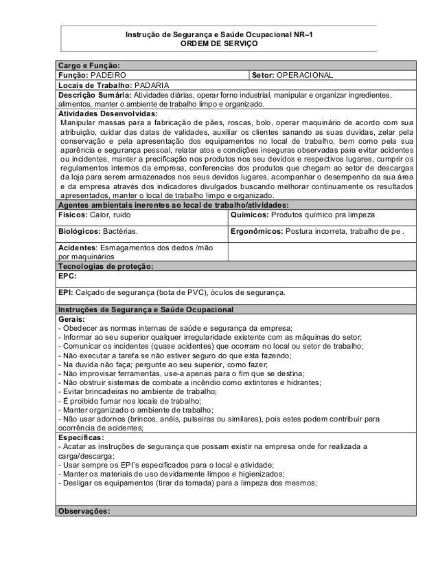 Instrução de Segurança e Saúde Ocupacional NR–1 ORDEM DE SERVIÇO Cargo e Função: Função: PADEIRO Setor: OPERACIONAL Locais...