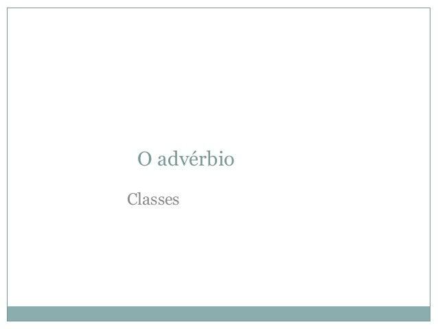 O advérbio Classes