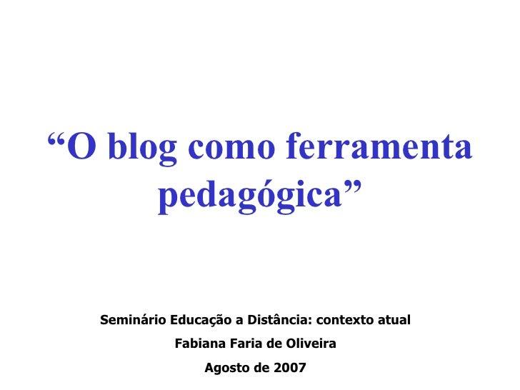 O Blog Como Ferramenta Pedagógica