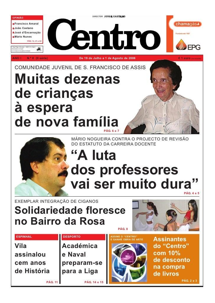 DIRECTOR J O R G E C A S T I L H O  OPINIÃO      Francisco Amaral     João Caetano     José d'Encarnação     Mário Nunes  ...