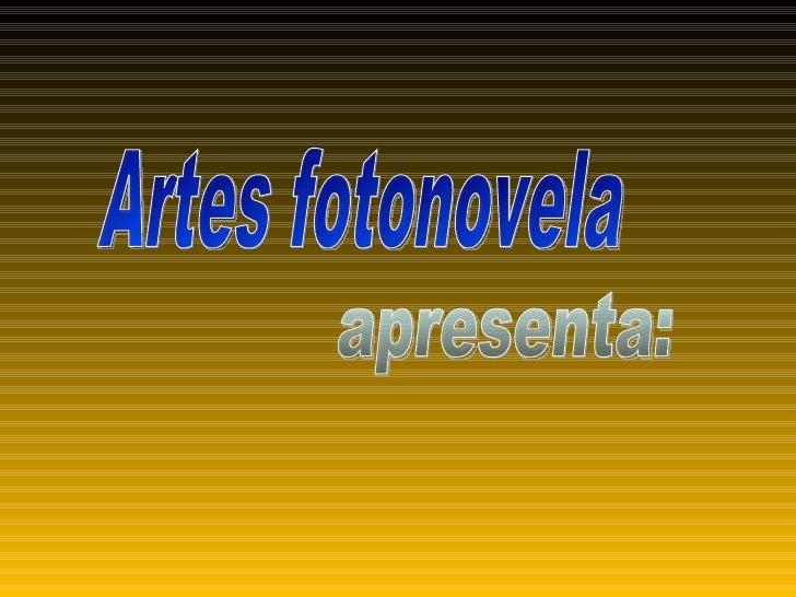 Artes fotonovela apresenta: