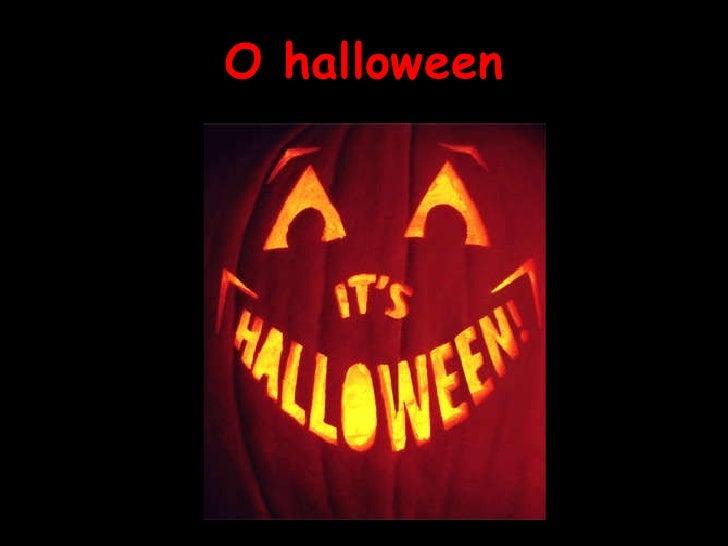 O Halloween