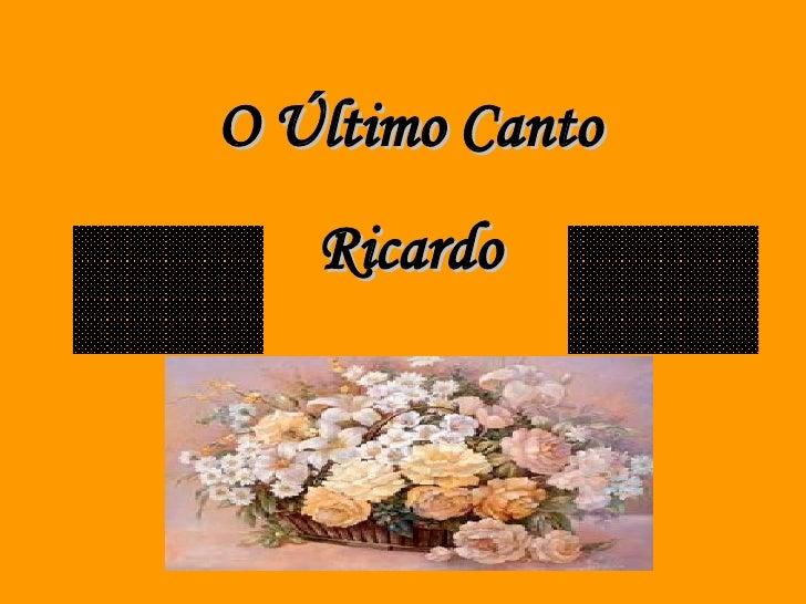 O Último Canto Ricardo