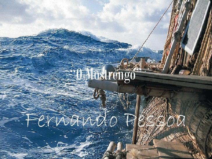 """"""" O Mostrengo"""" Fernando Pessoa"""