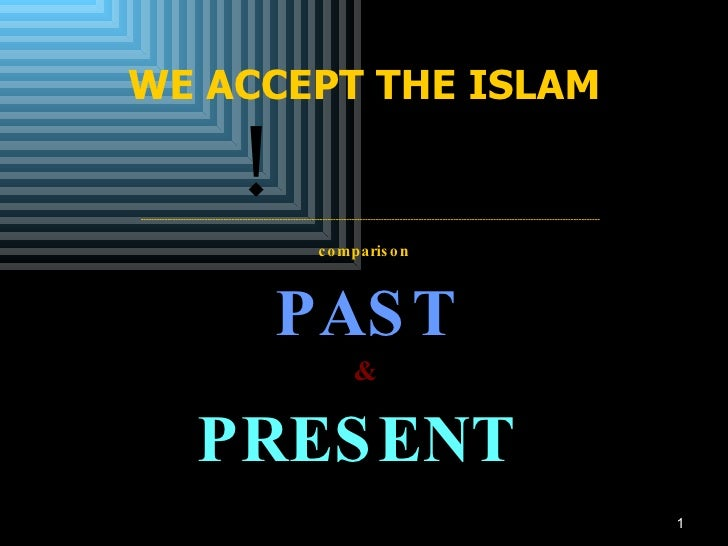 WE ACCEPT THE ISLAM   BUT  ! ---------------------------------------------------------------------------------------------...
