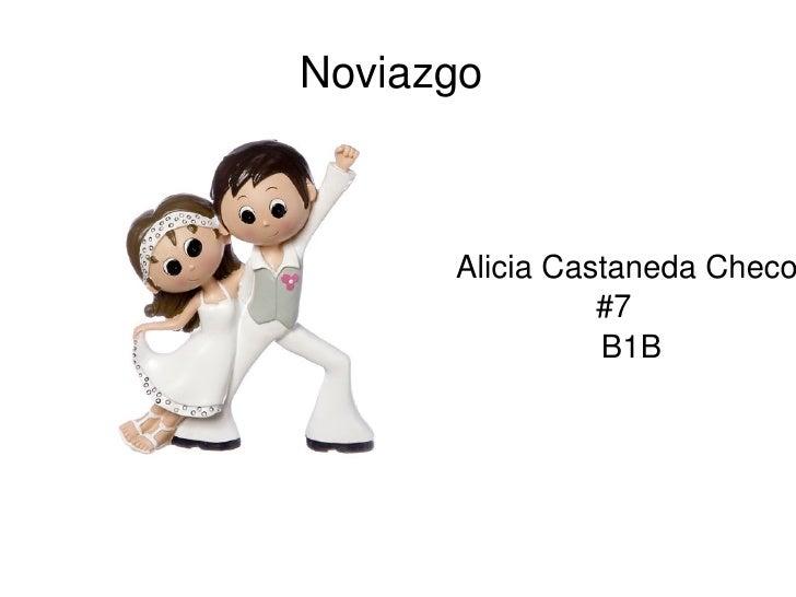 Noviazgo  Alicia Castaneda Checo #7 B1B
