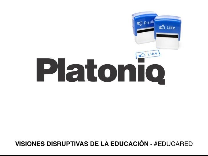 VISIONES DISRUPTIVAS DE LA EDUCACIÓN - #EDUCARED                                           1