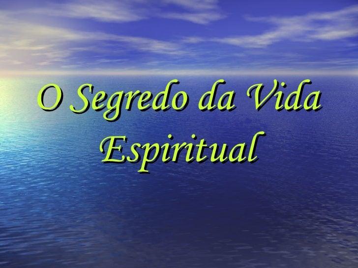 O  segredo  para o sucesso da  vida  espiritual