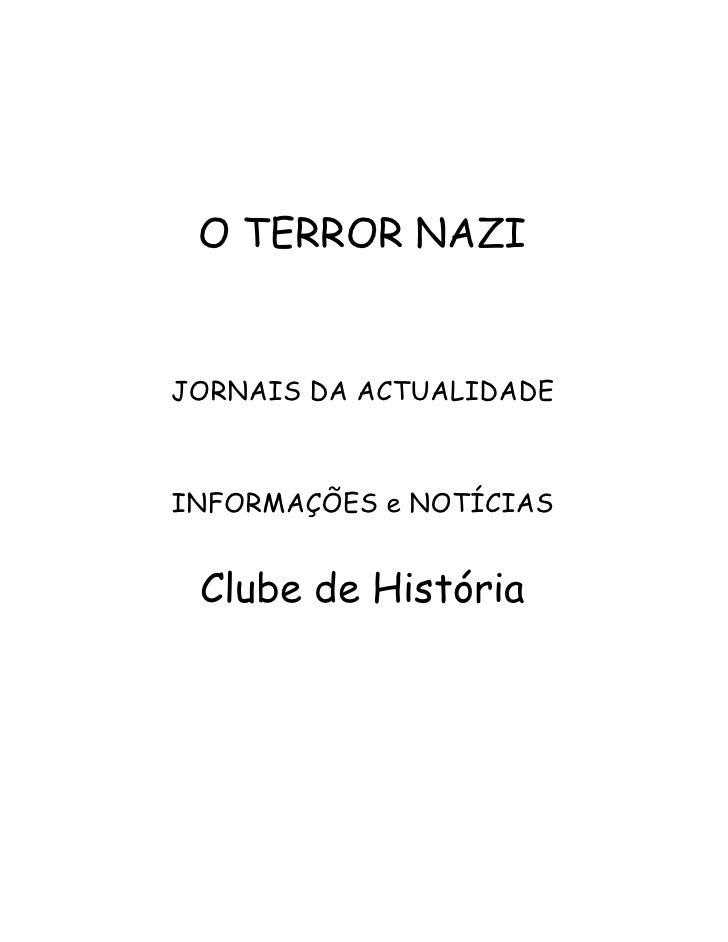 O TERROR NAZI   JORNAIS DA ACTUALIDADE    INFORMAÇÕES e NOTÍCIAS    Clube de História