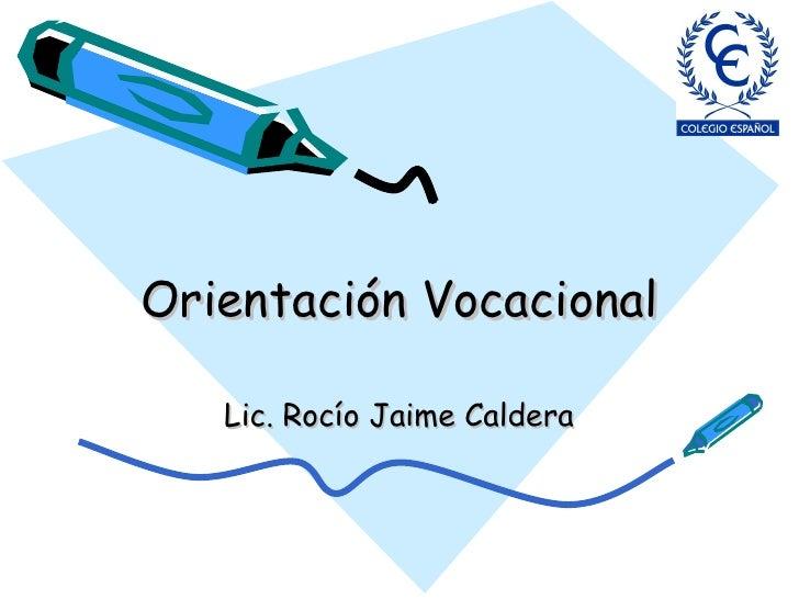 Orientación Vocacional Lic. Rocío Jaime Caldera