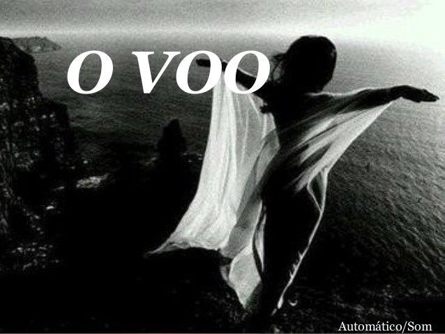 O VOO  Automático/Som