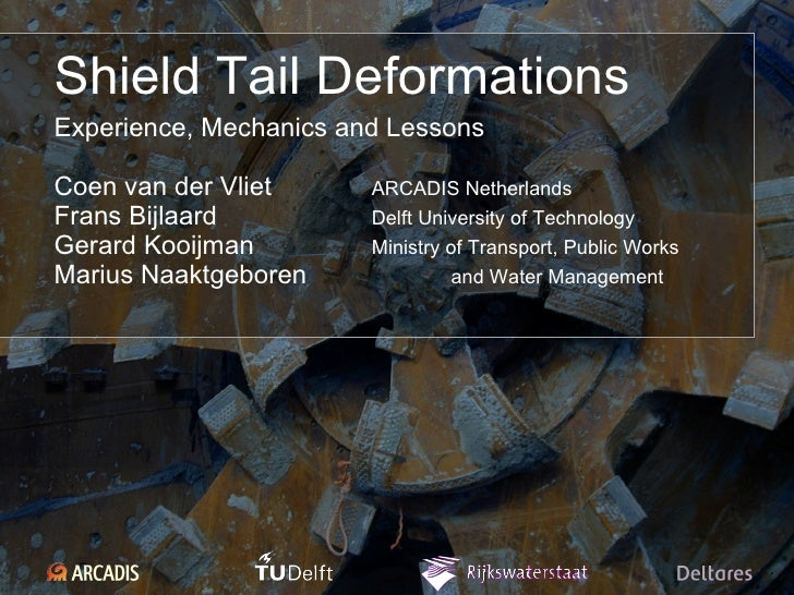 Shield Tail Deformations - Experiences, Mechanics and Lessons