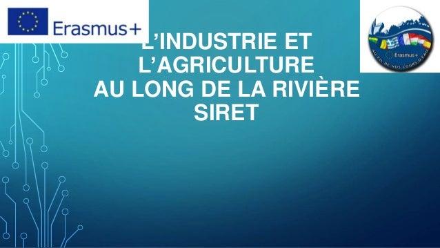L'INDUSTRIE ET L'AGRICULTURE AU LONG DE LA RIVIÈRE SIRET