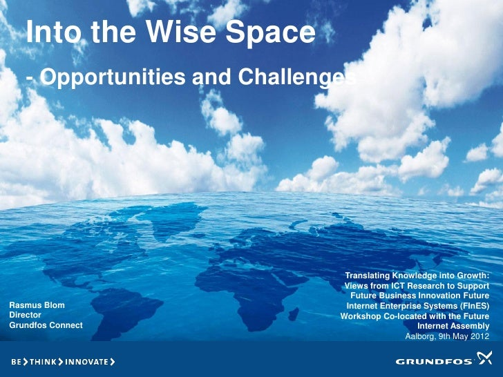 Into the Wise Space   - Opportunities and Challenges                                Translating Knowledge into Growth:    ...