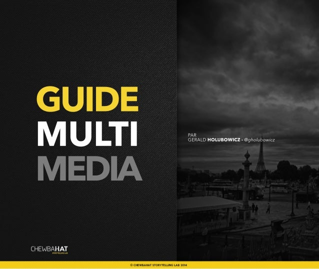 GUIDE MULTI MEDIA PAR GERALDHOLUBOWICZ-@gholubowicz