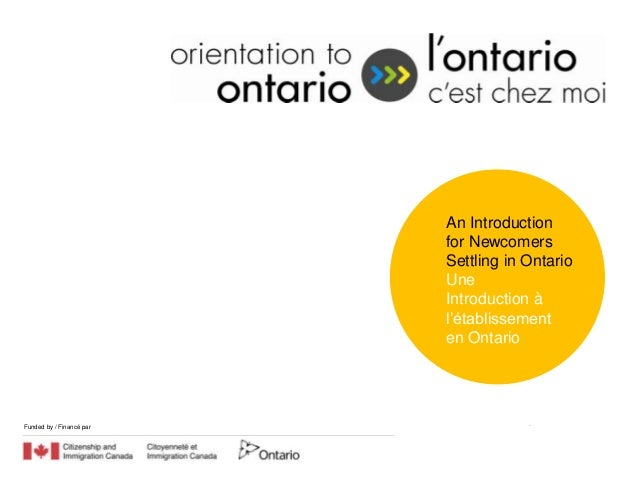 An Introduction                          for Newcomers                          Settling in Ontario                       ...