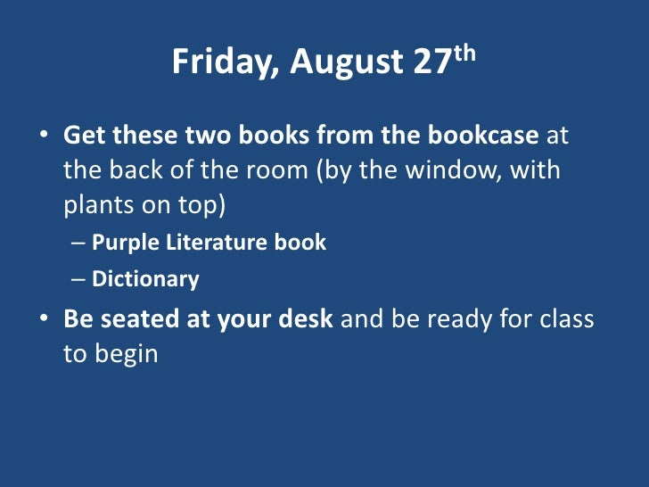 Friday, August 27th<br />Get these two books from the bookcase at the back of the room (by the window, with plants on top)...