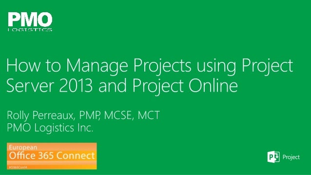 O365con14 - how to manage projects using project online