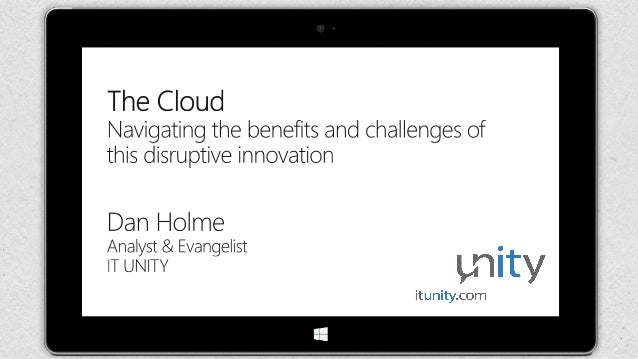 O365con14 - the cloud navigating the benefits and challenges of this disruptive innovation
